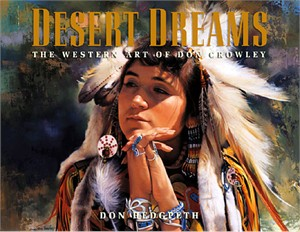 "Fine Art Book:""Desert Dreams: The Western Art of Don Crowley"""