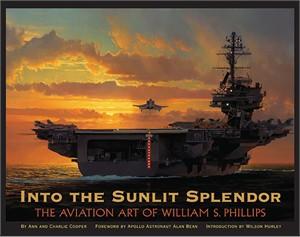 "William Phillips Fine Art Hardcover Book:""Into the Sunlit Splendor: The Aviation Art of William S. Phillips"""