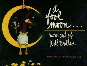 "Will Bullas Fine Art Softcover Book :""A Fool Moon"""