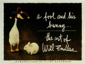 """Will Bullas Fine Art Softcover Book :""""A Fool and His Bunny"""""""